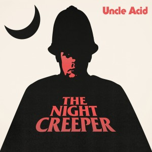 Uncle Acid The Night Creeper 01
