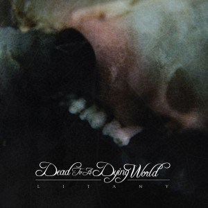 Dead to a Dying World_Litany