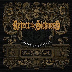 Reject the Sickness_Chains of Solitude
