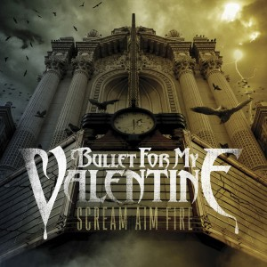 Bullet for My Valentine_Scream Aim Fire