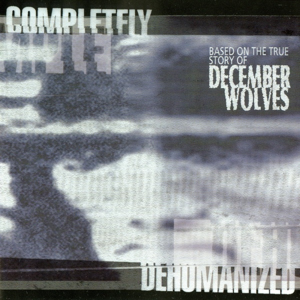 Retro-Review: December Wolves – Completely Dehumanized