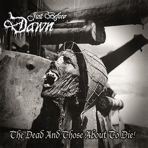 Just Before Dawn – The Dead and Those About to Die EP Review