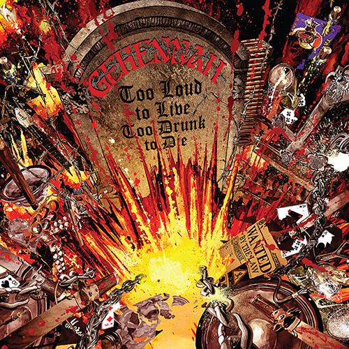 Gehennah – Too Loud to Live, Too Drunk to Die Review
