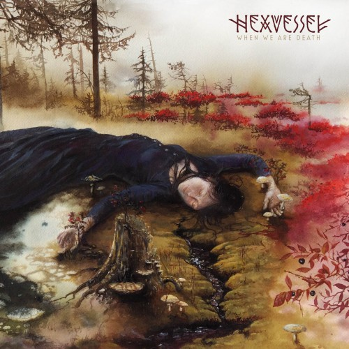 Hexvessel_When We Are Death