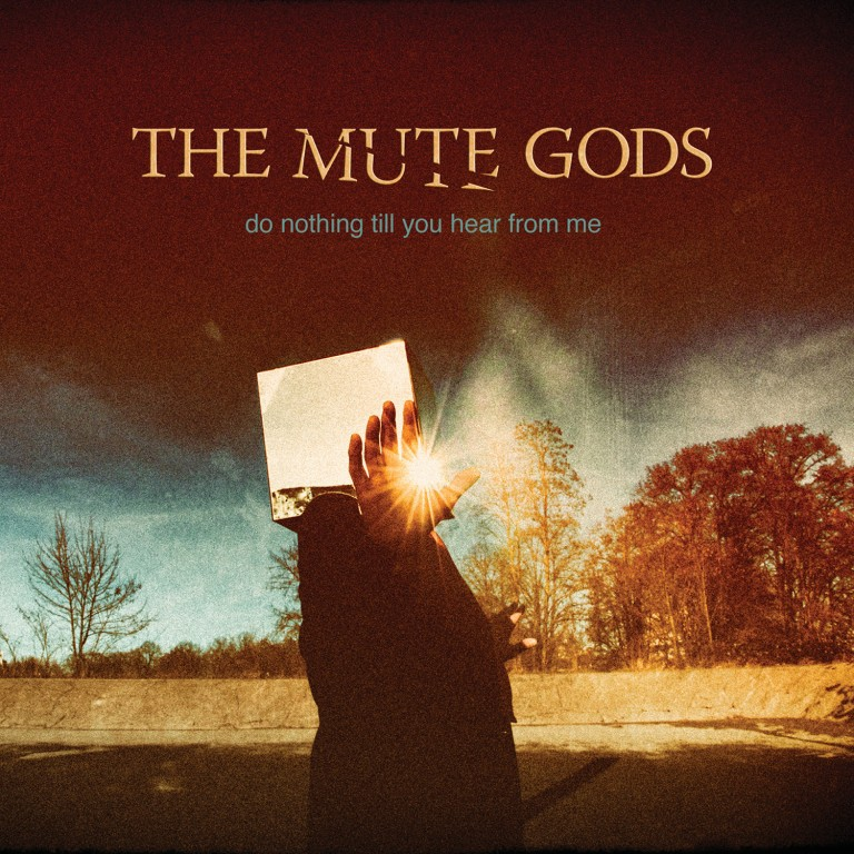 The Mute Gods – Do Nothing Till You Hear From Me Review