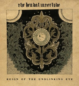 Bendal Interlude Reign of the Unblinking Eye 2016