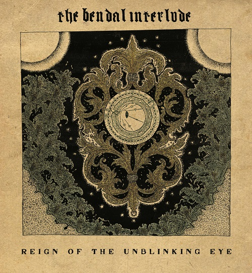 The Bendal Interlude – Reign of the Unblinking Eye Review