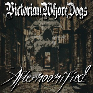 Victorian Whore Dogs - Afternoonified