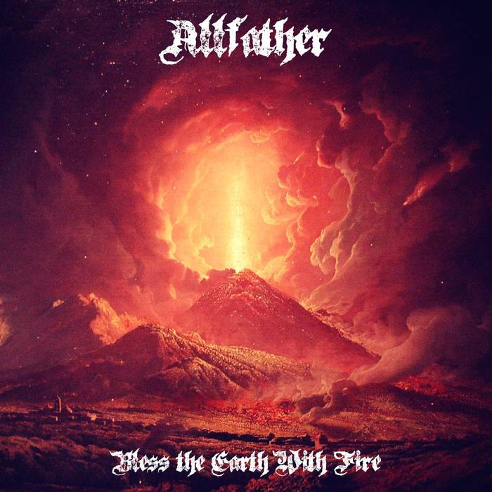 Allfather – Bless the Earth with Fire Review