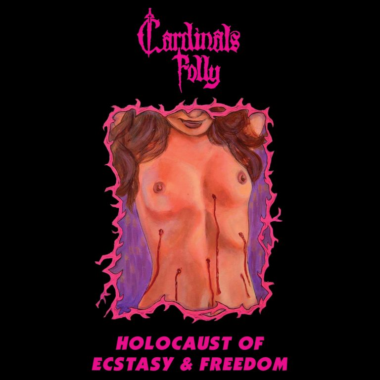 Cardinals Folly – Holocaust of Ecstasy and Freedom Review