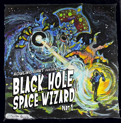 Howling Giants - Black Hole Space Wizard Pt. 1