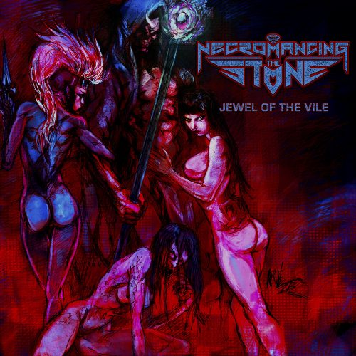 Necromancing the Stone_Jewel of the Vile