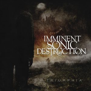 imminent sonic destruction_triumphia