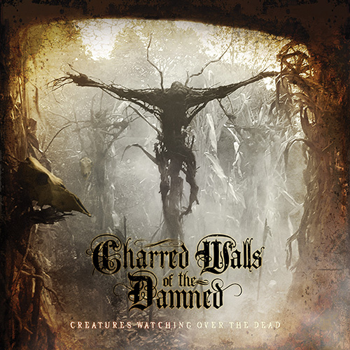 Charred Walls of the Damned – Creatures Watching over the Dead Review