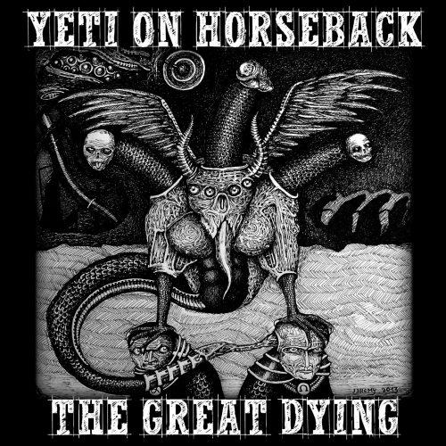 yeti on horseback - the great dying
