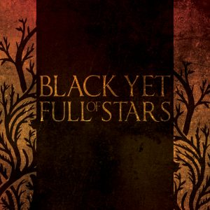 Black Yet Full of Stars - Black Yet Full of Stars