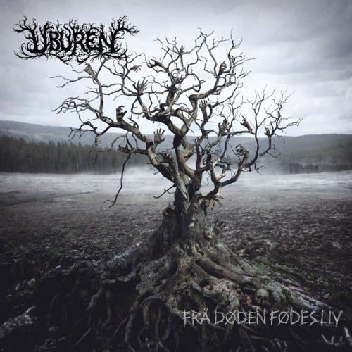 Uburen - Frå døden fødes liv