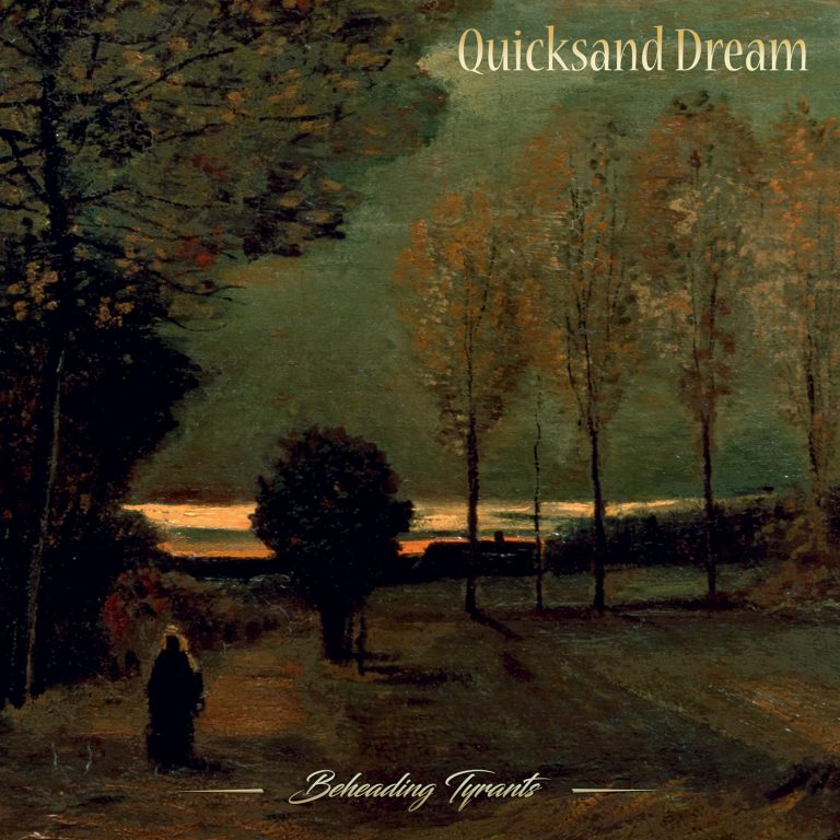 Quicksand Dream – Beheading Tyrants Review