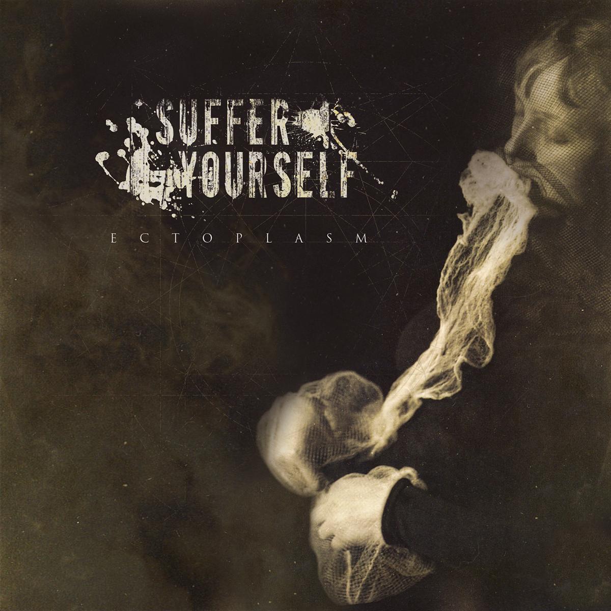 Suffer Yourself - Ectoplasm