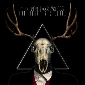 the-von-deer-skulls_the-rest-is-silence