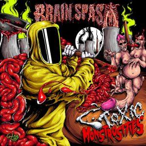 Brain Spasm - Toxic Monstrosities
