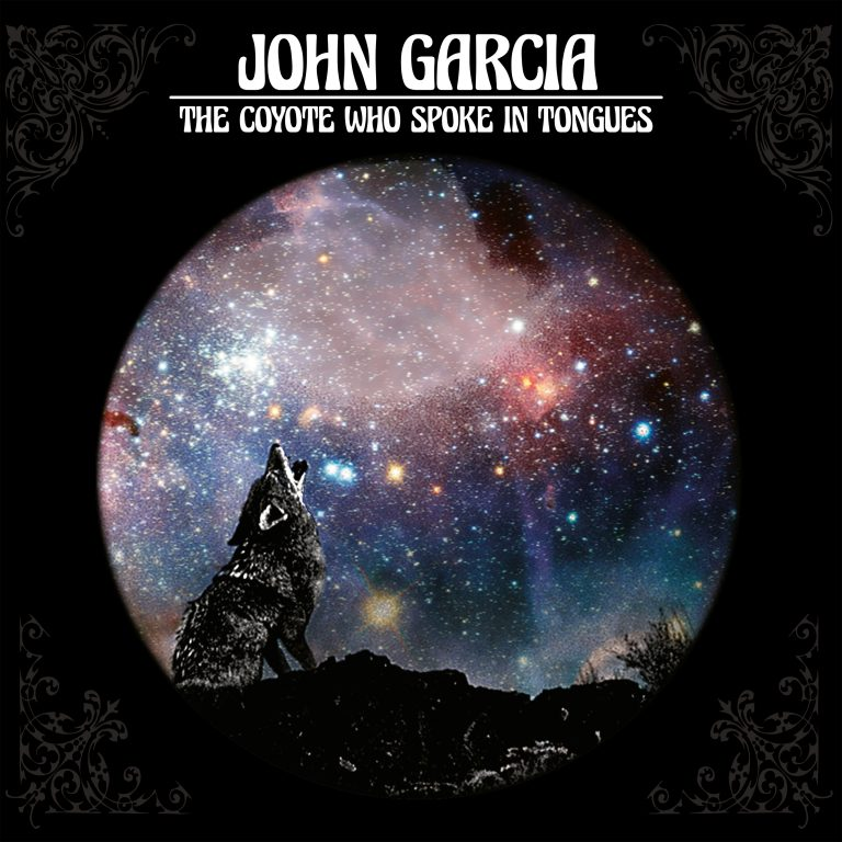 John Garcia – The Coyote Who Spoke in Tongues Review
