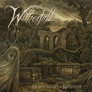 Qu'écoutez-vous, en ce moment précis ? - Page 36 Witherfall_Nocturnes-and-Requiems-300x300