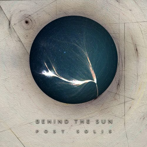 Behind the Sun - Post Solis