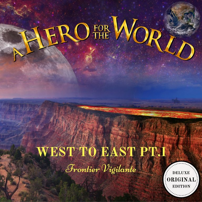 A Hero for the World – West to East, Pt 1: Frontier Vigilante Review