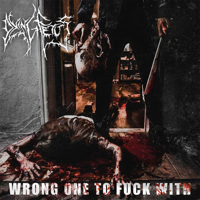 Dying Fetus – Wrong One to Fuck With Review