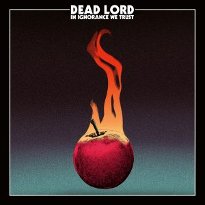 Dead Lord – In Ignorance We Trust 01