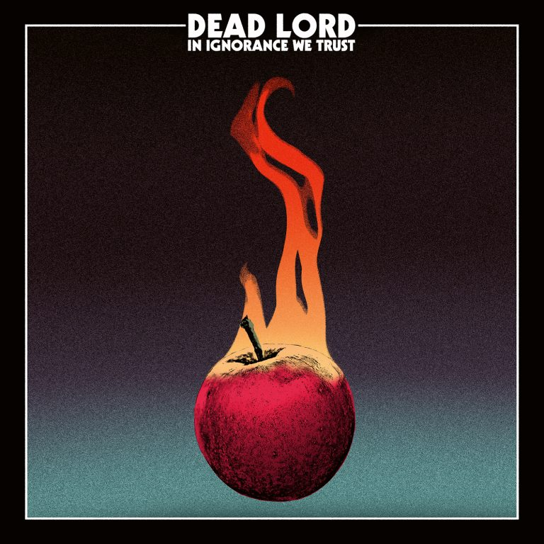 Dead Lord – In Ignorance We Trust Review