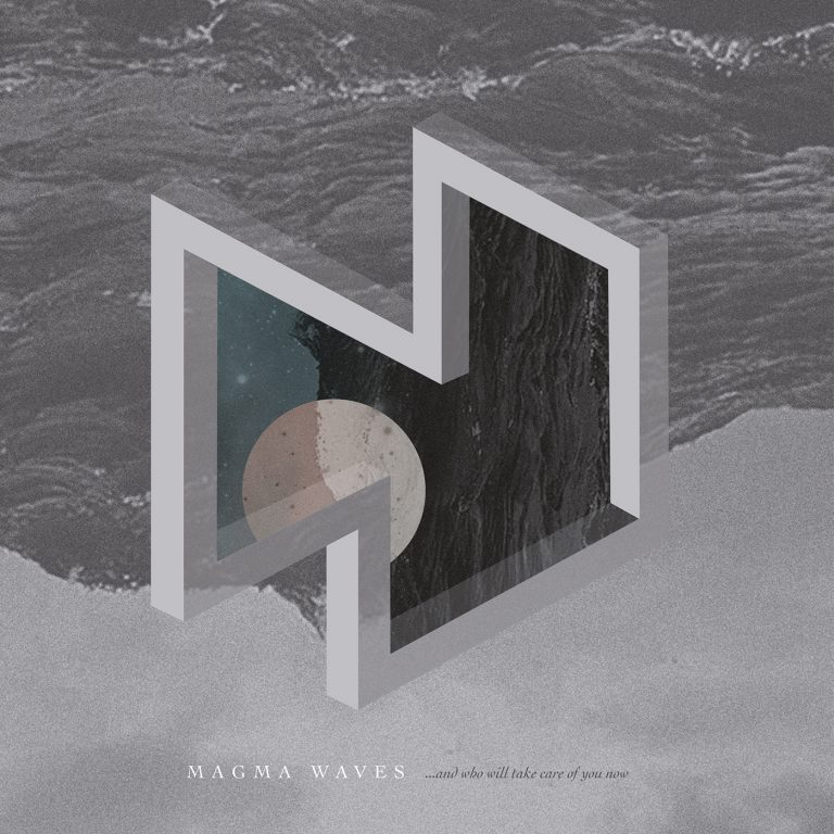 Magma Waves – …And Who Will Take Care of You Now Review
