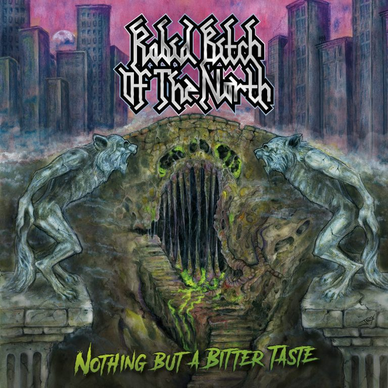 Rabid Bitch of the North – Nothing but a Bitter Taste Review