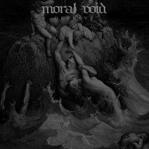 Moral Void - Deprive
