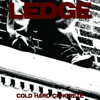 Ledge - Cold Hard Concrete 01