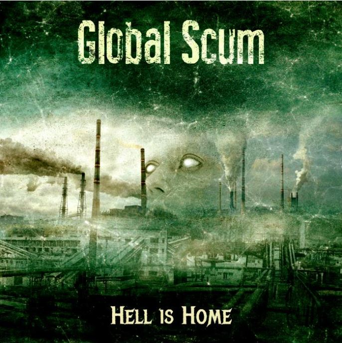 Global Scum – Hell is Home Review