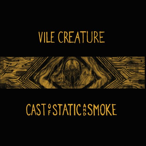 Vile Creature - Cast of Static and Smoke Review | Angry