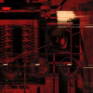 Between the Buried and Me – Automata I 01
