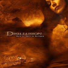 Disillusion - Back to Times of Splendor 01