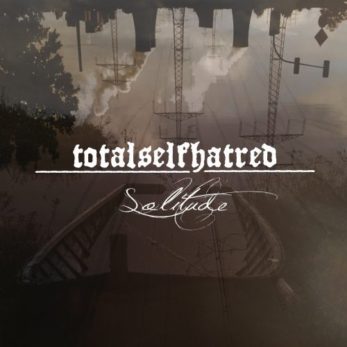 Totalselfhatred - Solitude 01