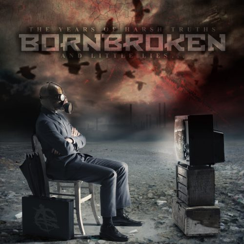 BornBroken - The Years of Harsh Truths and Little Lies 01