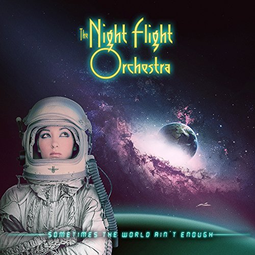The Night Flight Orchestra – Sometimes the World Ain't Enough Review
