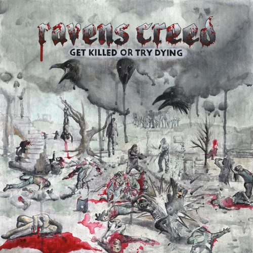 Ravens Creed - Get Killed or Try Dying 01