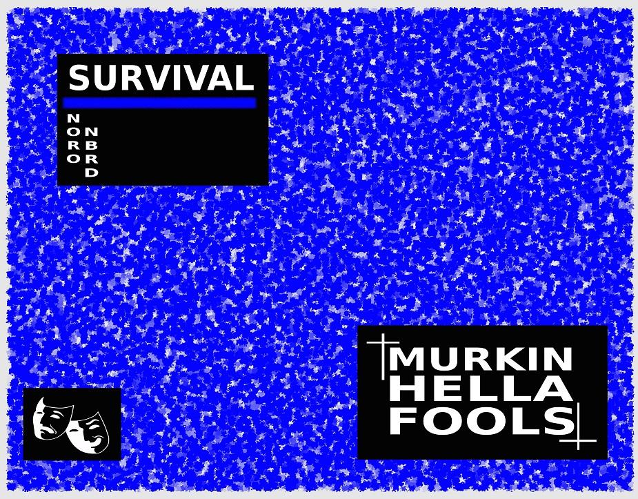 Survival - Murkin Hella Fools 01