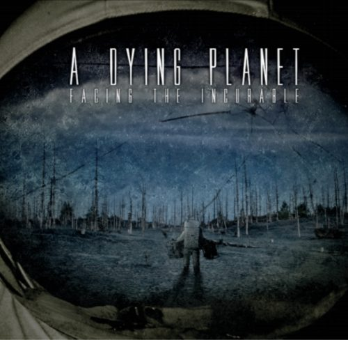 A Dying Planet - Facing the Incurable 01
