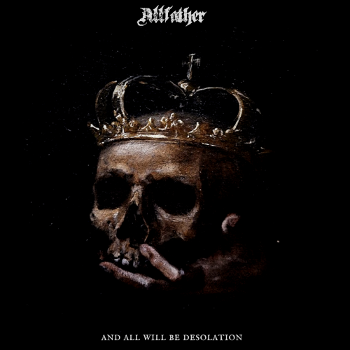 Allfather - And All Will Be Desolation 01