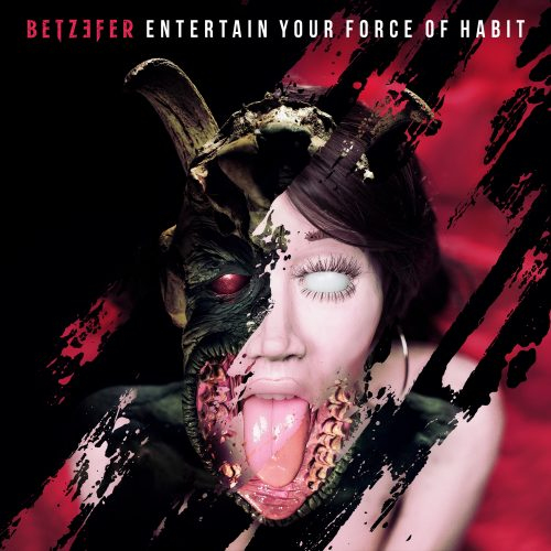 Betzefer - Entertain Your Force of Habit 01
