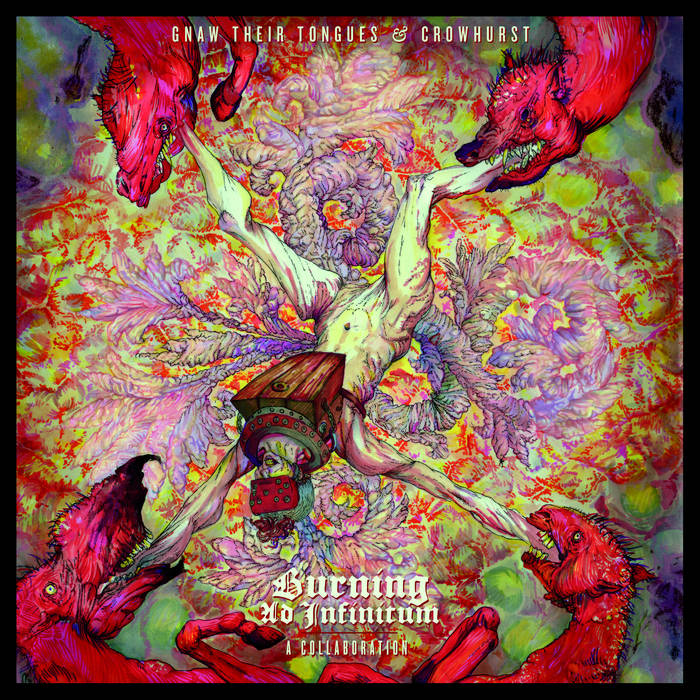 Gnaw Their Tongues & Crowhurst: Burning Ad Infinitum: A Collaboration Review