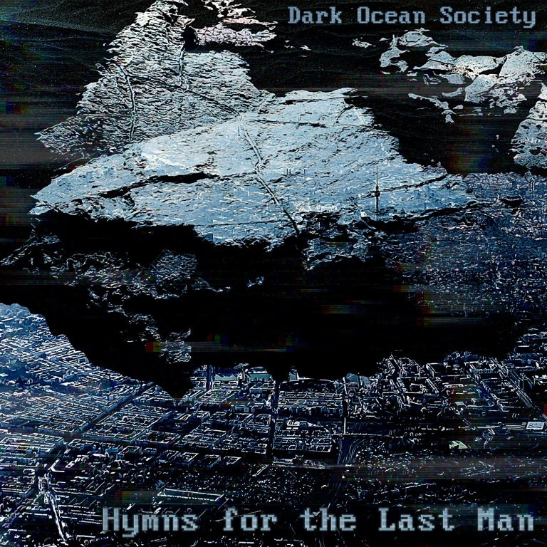 Dark Ocean Society – Hymns for the Last Man Review